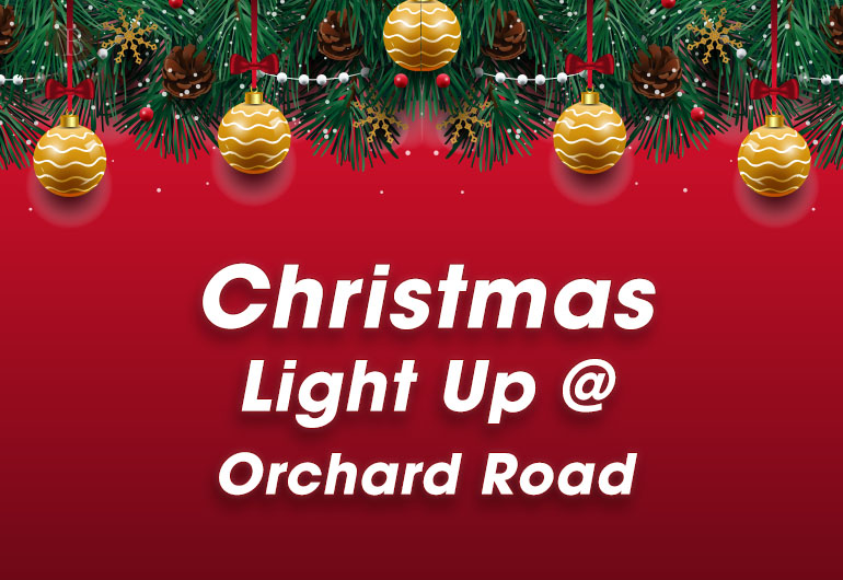 Christmas Light Up At Orchard Road 2017 Singapore Hotel Boss